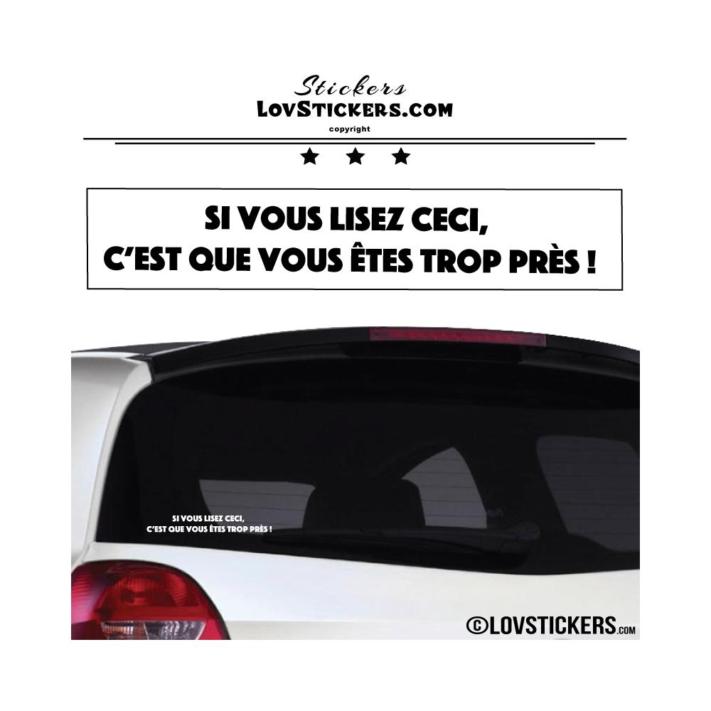 Sticker Prevention Voiture - Si vous lisez ceci, c'est que vous êtes trop près !