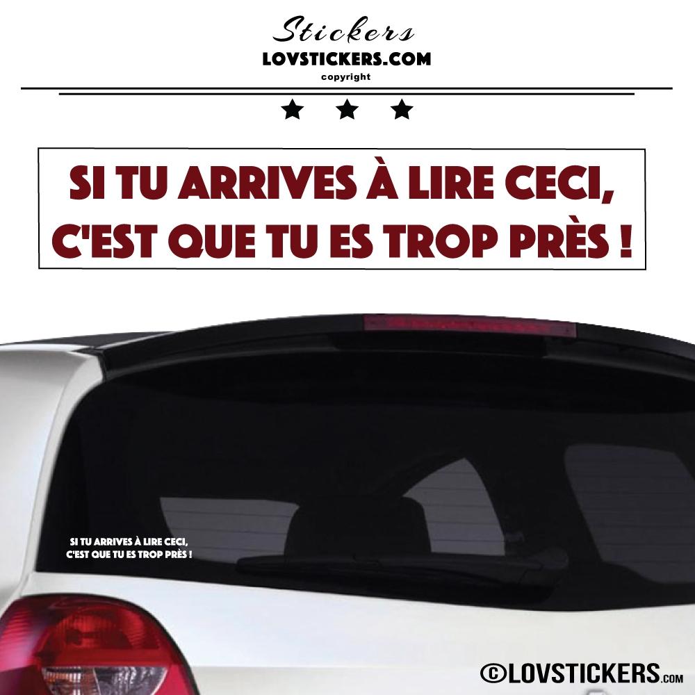 Autocollant Prevention Voiture Bordeaux - Si tu arrives à lire ceci, c'est que tu es trop près !