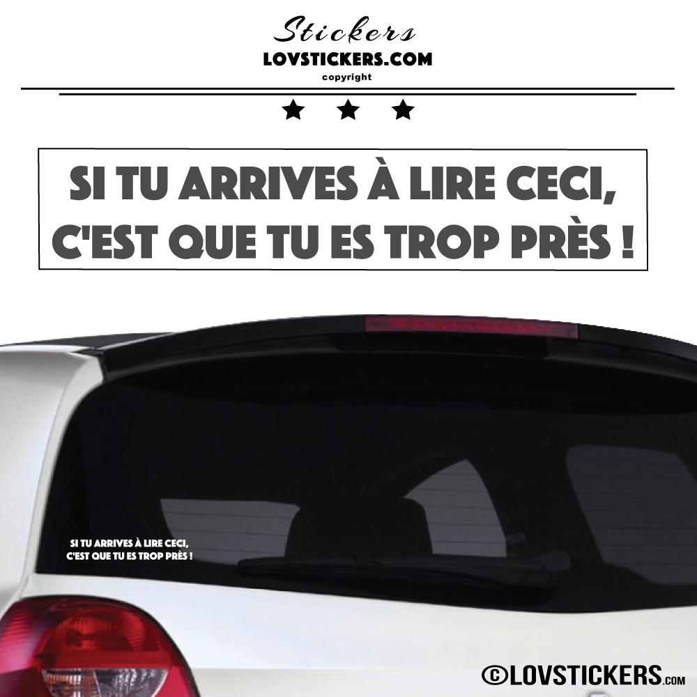 Autocollant Prevention Voiture - Si tu arrives à lire ceci, c'est que tu es trop près !