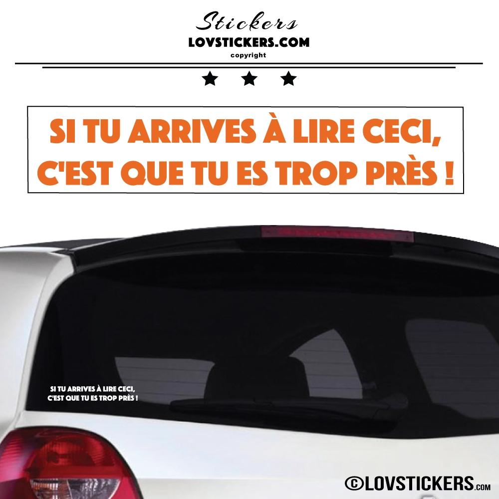 Autocollant Orange Prevention Voiture - Si tu arrives à lire ceci, c'est que tu es trop près !